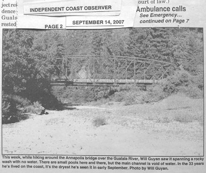 Photo by Will Guyan, published in the 9/14/07 ICO. Wheatfield Fork Gualala River below Clark's Crossing, view upstream to Annapolis Rd Bridge. Pools are essentially gone.