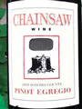 Pinot Egregio, Chainsaw Wine
